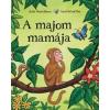 Julia Donaldson, Axel Scheffler A majom mamája