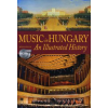 MUSIC IN HUNGARY - AN ILLUSTRATED HISTORY - 2 CD-MELLÉKLETTEL