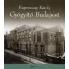 Kapronczay Károly GYÓGYÍTÓ BUDAPEST