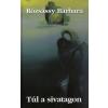 Rózsássy Barbara TÚL A SIVATAGON