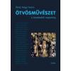 Ötvös Nagy Ferenc ÖTVÖSMŰVÉSZET - A KEZDETEKTŐL NAPJAINKIG