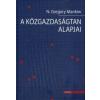 N. Gregory Mankiw A KÖZGAZDASÁGTAN ALAPJAI
