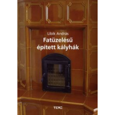 Libik András Fatüzelésű épített kályhák műszaki könyv