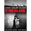 Jussi Adler-Olsen NYOMTALANUL - SKANDINÁV KRIMIK