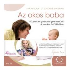 Caroline, dr. Fertleman, Simon Cave Az okos baba életmód, egészség