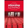Markos Zoltán VOLT EGYSZER EGY MIKROSZKÓP SZÍNPAD - AZ UTOLSÓ KABARÉ REGÉNYE