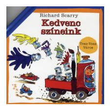 Richard Scarry KEDVENC SZÍNEINK - TESZ-VESZ VÁROS gyermek- és ifjúsági könyv