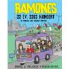 Monte A. Melnick, Frank Meyer RAMONES - 22 ÉV, 2263 KONCERT ÉS MINDAZ, AMI KÖZBEN TÖRTÉNT