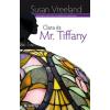 Susan Vreeland CLARA ÉS MR. TIFFANY