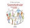 V. Kulcsár Ildikó SZERETETVÁR - UNOKÁKNAK, SZÜLŐKNEK, NAGYSZÜLŐKNEK irodalom
