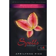 Aprilynne Pike SPELLS - VARÁZSIGÉK - FŰZÖTT - gyermek- és ifjúsági könyv