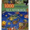 1000 ÉRDEKESSÉG AZ ÁLLATOKRÓL