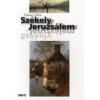 Szávai Géza SZÉKELY JERUZSÁLEM - 4. KIADÁS