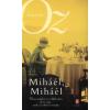 Ámosz Oz MIHÁÉL, MIHÁÉL