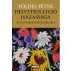 Földes Péter Helvetius Livió házassága és más elbeszélések 1950-2011