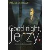 Janusz Glowacki GOOD NIGHT, JERZY