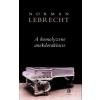 Norman Lebrecht A KOMOLYZENE ANEKDOTAKINCSE