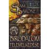 Sam Barone A BIRODALOM FELEMELKEDÉSE