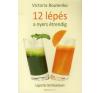 Victoria Boutenko 12 LÉPÉS A NYERS ÉTRENDIG életmód, egészség