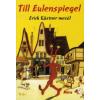 Erich Kästner TILL EULENSPIEGEL - ERICH KASTNER MESÉL