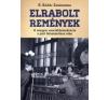 B. Kádár Zsuzsanna ELRABOLT REMÉNYEK - A MAGYAR SZOCIÁLDEMOKRÁCIA A PÁRT FELSZÁMOLÁSA UTÁN történelem