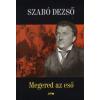 Szabó Dezső MEGERED AZ ESŐ