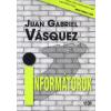 Juan Gabriel Vásquez INFORMÁTOROK