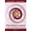 Margit Dahlke, Rüdiger Dahlke MEDITÁCIÓS KALAUZ /SZEMÉLYRE SZÓLÓ MEDITÁCIÓS MÓDSZEREK