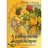 Peter Orban A PÁRKAPCSOLAT FORGATÓKÖNYVE /A TÁRS, HOROSZKÓPOD TÜKRÉBEN