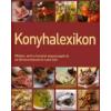 Art Nouveau Kiadó Konyhalexikon - Minden, amit a konyhai alapanyagokról és felhasználásukról tudni kell