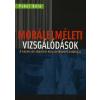 Kairosz Kiadó MORÁLELMÉLETI VIZSGÁLÓDÁSOK - A közmorál elméleti eltüntetésének kritikája