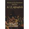 Heller, Richard F. A 13. APOSTOL