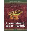 Szendrei László A kezdetektől Szent Istvánig