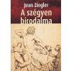 Ziegler, Jean A SZÉGYEN BIRODALMA