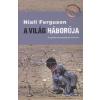Niall Ferguson A világ háborúja