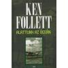 Ken Follett ALATTUNK AZ ÓCEÁN