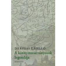 Darvasi László A KÖNNYMUTATVÁNYOSOK LEGENDÁJA regény