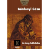 Gárdonyi Géza AZ ÖREG TEKINTETES - ARANYRÖG KÖNYVTÁR 16.