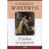 Kathleen E. Woodiwiss A FARKAS ÉS A GALAMB