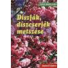 Peter Himmelhuber DÍSZFÁK, DÍSZCSERJÉK METSZÉSE /LÉPÉSRŐL LÉPÉSRE