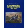 Szabó József;M. Szabó Miklós A MAGYAR KATONAI REPÜLÉS TÖRTÉNETE 1938-2008