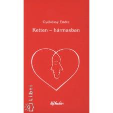 Gyökössy Endre KETTEN - HÁRMASBAN életmód, egészség