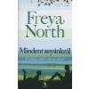 North, Freya MINDENT ANYÁNKRÓL