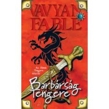 Vavyan Fable BARBÁRSÁG TENGERE - KEMÉNY regény