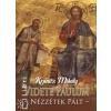 Kránitz Mihály VIDETE PAULUM - NÉZZÉTEK PÁLT
