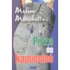 Melina Marchetta PIZZA ÉS KAPUCSÍNÓ