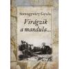 Somogyváry Gyula VIRÁGZIK A MANDULA...