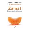 Thich Nhat Hanh, Lilian, dr. Cheung ZAMAT - TUDATOS ÉTKEZÉS, TUDATOS ÉLET