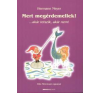 Hermann Meyer MERT MEGÉRDEMELLEK! - ...AKÁR TETSZIK, AKÁR NEM! életmód, egészség