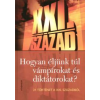Lázs Sándor HOGYAN ÉLJÜNK TÚL VÁMPIROKAT ÉS DIKTÁTOROKAT? - 21 TÖRTÉNET A XXI. SZÁZADBÓL